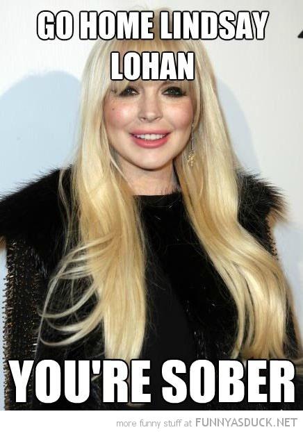 Go Home Lindsay Lohan