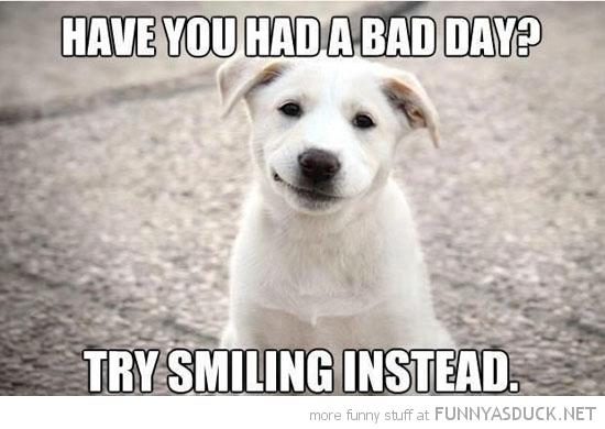 Had A Bad Day?