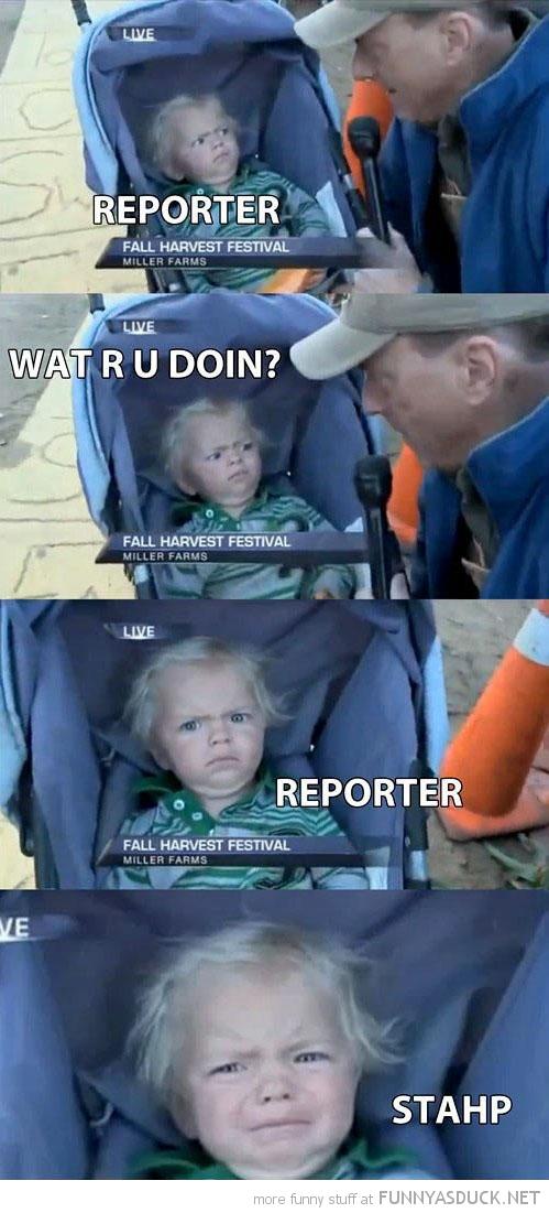 Reporter, Stahp