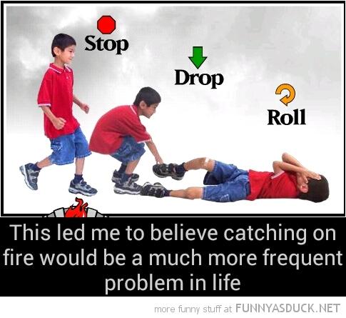 Stop, Drop & Roll