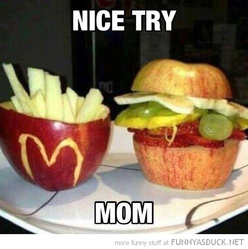 Nice Try Mom