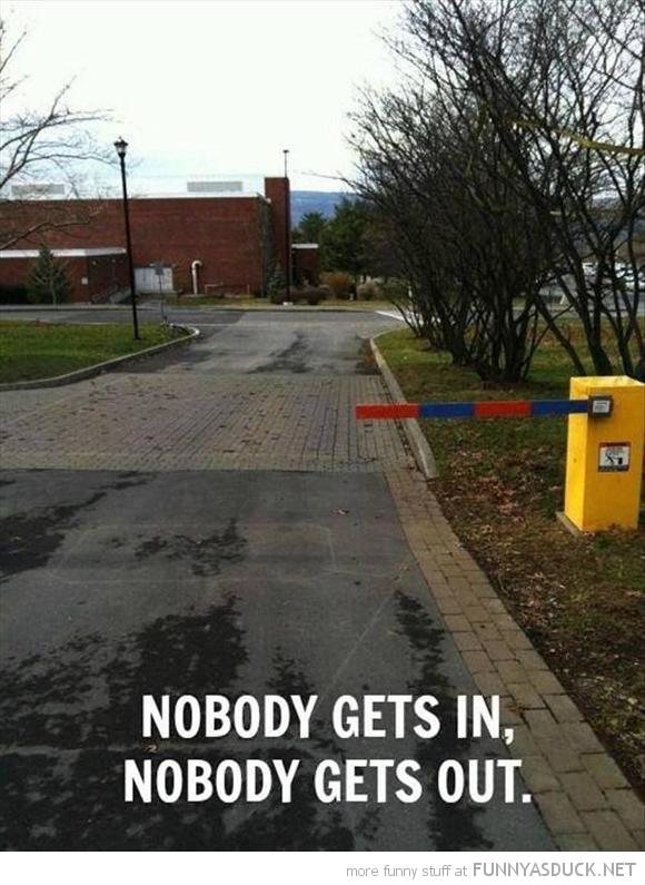 Nobody Gets In