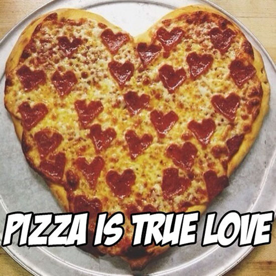 Pizza Is True Love